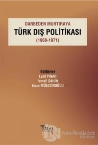 Darbeden Muhtıraya Türk Dış Politikası (1960-1971)