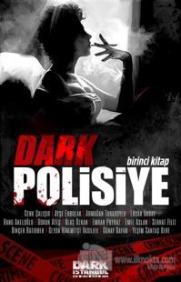 Dark Polisiye - Birinci Kitap
