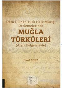 Darü'l-Elhan Türk Halk Müziği Derlemelerinde Muğla Türküleri