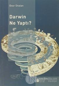 Darwin Ne Yaptı? %10 indirimli Öner Ünalan