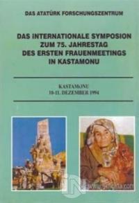 Das Internationale Symposion Zum 75. Jahrestag Des Ersten Frauenmeetings İn Kastamonu (Ciltli)