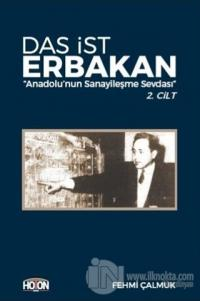 Das İst Erbakan - Anadolu'nun Sanayileşme Sevdası 2. Cilt