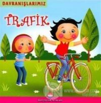 Davranışlarımız - Trafik