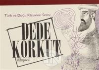 Dede Korkut Hikayeleri - Türk ve Doğu Klasikleri Serisi Uğur Aktaş