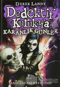 Dedektif Kurukafa : Karanlık Günler (Ciltli)