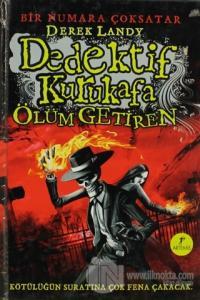 Dedektif Kurukafa : Ölüm Getiren (Ciltli)