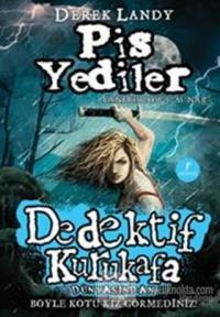 Dedektif Kurukafa : Pis Yediler (Ciltli)