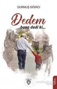 Dedem Bana Dedi Ki...