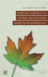 Değerler Eğitimi ve Türkçe Derslerinde Değerlerin Kullanımı