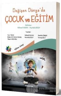 Değişen Dünya'da Çocuk ve Eğitim