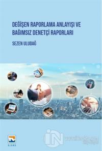 Değişen Raporlama Anlayışı ve Bağımsız Denetçi Raporları