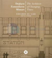 Değişen Zamanların Mimarı Edoardo De Nari 1874-1954
