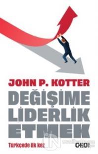 Değişime Liderlik Etmek John P. Kotter