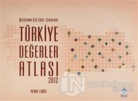 Değişimin Kültürel Sınırları Türkiye Değerler Atlası 2012 (Ciltli)