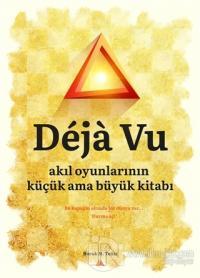 Deja Vu - Akıl Oyunlarının Küçük Ama Büyük Kitabı