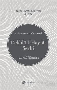 Delailü'l-Hayrat Şerhi - Nuru'l-Arabi Külliyatı 6. Cilt
