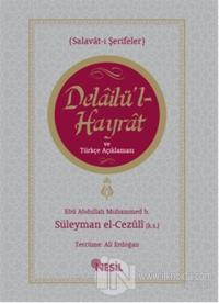 Delailü'l-Hayrat ve Türkçe Açıklaması