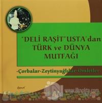 Deli Raşit Usta'dan Türk ve Dünya Mutfağı / Çorbalar - Zeytinyağlılar - Omletler (Ciltli)