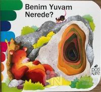 Benim Yuvam Nerede? - Delikli Kitaplar Serisi