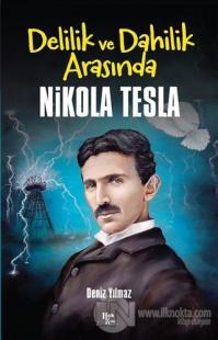 Delilik ve Dahilik Arasında Nikola Tesla