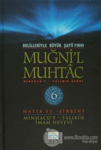 Delilleriyle Büyük Şafii Fıkhı - Muğni'l Muhtac 6. Cilt (Ciltli)