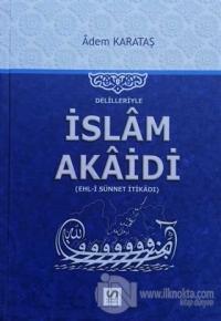 Delilleriyle İslam Akaidi (Ciltli)