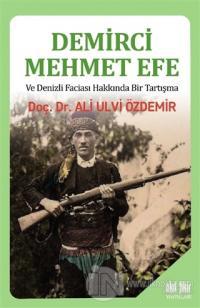 Demirci Mehmet Efe ve Denizli Faciası Hakkında Bir Tartışma
