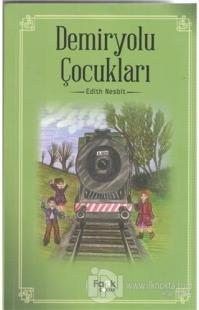 Demiryolu Çocukları %25 indirimli Edith Nesbit