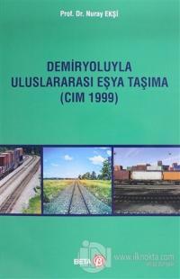 Demiryoluyla Uluslararası Eşya Taşıma (CIM 1999)