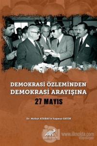 Demokrasi Özleminden Demokrasi Arayışına - 27 Mayıs (Ciltli)