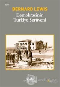 Demokrasinin Türkiye Serüveni %25 indirimli Bernard Lewis