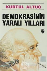 Demokrasinin Yaralı Yılları