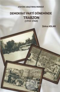 Demokrat Parti Döneminde Trabzon (1950-1960)