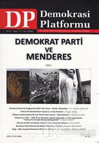 Demokrat Parti ve Menderes Cilt: 1 - Demokrasi Platformu Sayı: 17