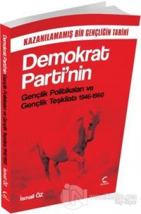 Demokrat Parti'nin Gençlik Politikaları ve Gençlik Teşkilatı 1946-1960