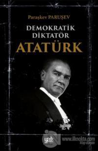 Demokratik Diktatör Atatürk