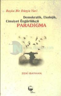 Paradigma - Demokratik, Ekolojik, Cinsiyet Özgürlükçü