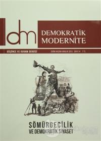 Demokratik Modernite Düşünce ve Kuram Dergisi Sayı : 14 Ekim-Kasım-Aralık 2015