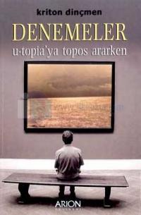 Denemeler-Utopia'ya Topos Ararken