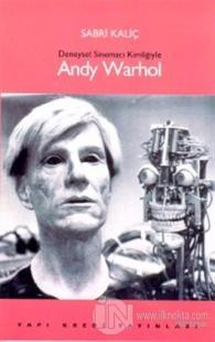 Deneysel Sinemacı Kimliğiyle Andy Warhol