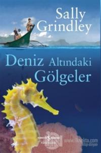 Deniz Altındaki Gölgeler %23 indirimli Sally Grindley