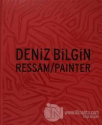 Deniz Bilgin  Ressam / Painter (Ciltli)