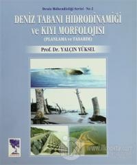 Deniz Tabanı Hidrodinamiği ve Kıyı Morfolojisi Planlama ve Tasarım