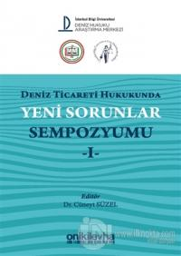Deniz Ticareti Hukukunda Yeni Sorunlar Sempozyumu 1