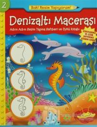 Denizaltı Macerası - Adım Adım Resim Yapma Rehberi ve Öykü Kitabı