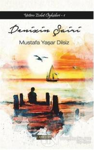 Denizin Şairi %10 indirimli Mustafa Yaşar Dilsiz