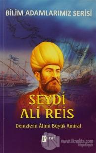 Denizlerin Alimi Büyük Amiral Seydi Ali Reis