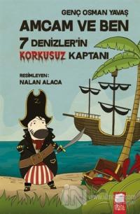 Denizler'in Korkusuz Kaptanı - Amcam ve Ben 7
