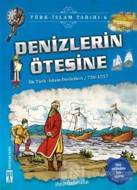 Denizlerin Ötesine / Türk - İslam Tarihi 6