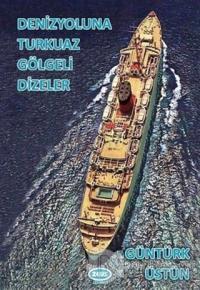 Denizyoluna Turkuaz Gölgeli Dizeler